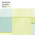 Deutscher Holzbaupreis 2021 - Engere Wahl